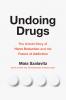 Undoing Drugs: